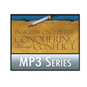 Insights on 2 Peter&amp;#58; Conquering Through Conflict MP3 Series