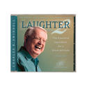 Laughter, Volume 2&amp;#58; The Essential Ingredient for a Great Attitude