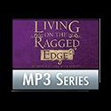 Living on the Ragged Edge, MP3 Series