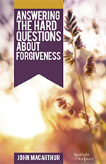 Answering the Hard Questions About Forgiveness (Booklet)