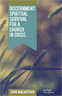 Discernment: Spiritual Survival for a Church in Crisis (Booklet)