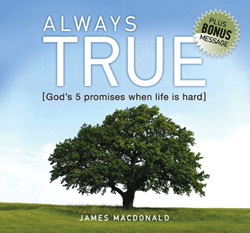 Always True: 5 Great and Precious Promises of God
