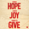 Choose Hope. Choose Joy. Choose to Give.