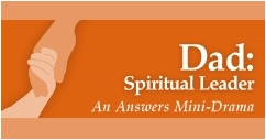Dad: Spiritual Leader Mini-Drama
