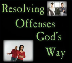 Resolving Offenses God's Way