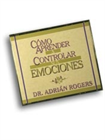 C&amp;#243;mo Aprender A Controlar Sus Emociones