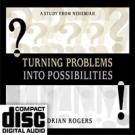 Cómo Convertir Sus Problemas en Posibilidades