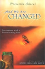 And We are Changed&amp;#58; Encounters with a Transforming God