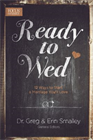 Ready to Wed: 12 Ways to Start a Marriage You'll Love