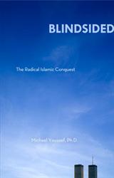 Blindsided: The Radical Islamic Conquest