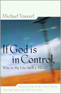 If God Is in Control, Why Is My Life Such a Mess?