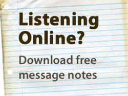 Listening Online? Download free message notes