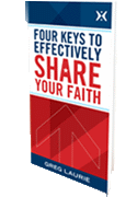 Four Keys to Effectively Share Your Faith