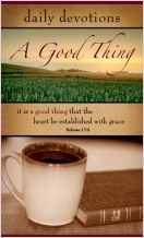 """A Good Thing: Daily Devotions"""