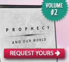 Prophecy and Our World CD Series, Volume 2