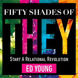 FIFTY SHADES OF THEY From New York Times Best-Selling Author Ed Young