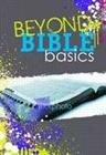 Beyond Bible Basics