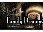 Slaying the Family Dragons