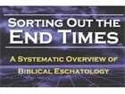 Sorting Out the End Times