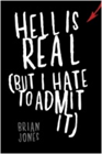 """Hell Is Real (But I Hate to Admit It)"" Book"