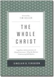 The Whole Christ by Sinclair Ferguson