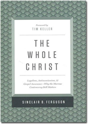 The Whole Christ by Sinclair Ferguson