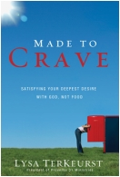 &amp;#34;Made to Crave&amp;#58; Satisfying Your Deepest Desire With God, Not Food&amp;#34; Book