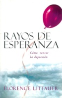 Rayos de Esperanza&amp;#58; C&amp;#243;mo vencer la depresi&amp;#243;n 