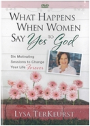 &amp;#34;What Happens When Women say Yes to God&amp;#34; DVD Bible Study