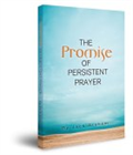 Unlock the Power of Persistent Prayer