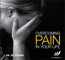 Overcoming Pain in Your Life