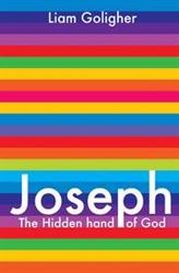 Joseph: The Hidden Hand of God