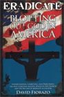 Eradicate&amp;#58; Blotting Out God in America