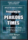 Preparing for Perilous Times - DVD