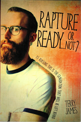 Rapture Ready or Not: 15 Reasons Why This is the Generation That Will be Left Behind