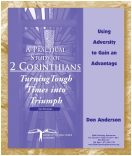 "2 Corinthians: Turning Tough Times Into Triumph ""Using Adversity to Gain an Advantage"" Mp3 Download"