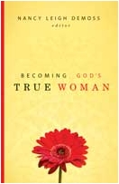 """Becoming God's True Woman"""