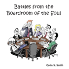 Battles From the Boardroom of the Soul – CD