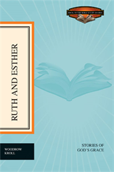 Ruth and Esther: Stories of God's Grace