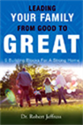 Leading Your Family from Good to Great
