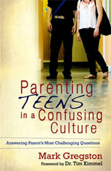 Parenting Teens in a Confusing Culture