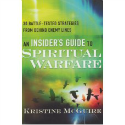 An Insider's Guide to Spiritual Warfare by Kristine McGuire