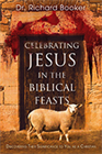 Celebrating Jesus in the Biblical Feasts & Israel, the Church and the End Times (Book & 3-CD Set)