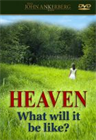 Heaven&amp;#58; What Will It Be Like&amp;#63; 