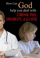 How Can God Help You Deal With Chronic Pain, Disability, and Illness