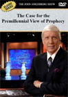 The Case for the Premillennial View of Prophecy