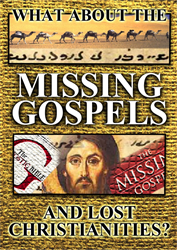 What About the Missing Gospels and Lost Christianities?