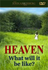 Heaven: What will it be like?