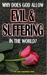 Why Does God Allow Evil and Suffering in the World?