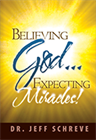 Believing God... Expecting Miracles